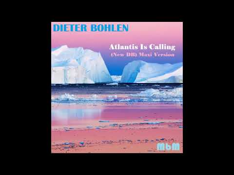 Dieter Bohlen - Atlantis Is Calling (New DB) Maxi Version (re-cut by Manaev)