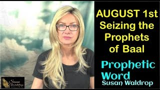 August 1st Seizing the Prophets of Baal Prophetic Word