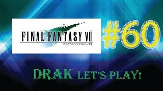 Final Fantasy 7: What Are We Fighting For!? - Part 60 - Drak Let's Play!