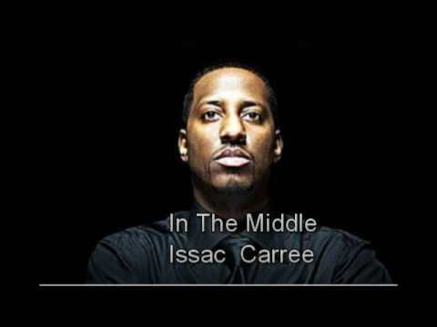In The Middle  Isaac Carree