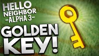 Hello Neighbor Alpha 3 - GOLD KEY FOUND! Secret Room Unlocked?! - Hello Neighbor Alpha 3 Gameplay