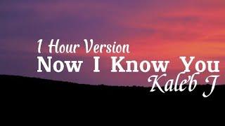 Download lagu Now I Know - Kaleb J 1 Hour jam Version Nonstop viral tiktok song 2021 tanpa iklan