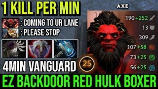 WTF 4Min Vanguard - Ez Backdoor with Ultra Rare Immortal Red Hulk Boxer SUPER AGGRESSIVE AXE DotA 2