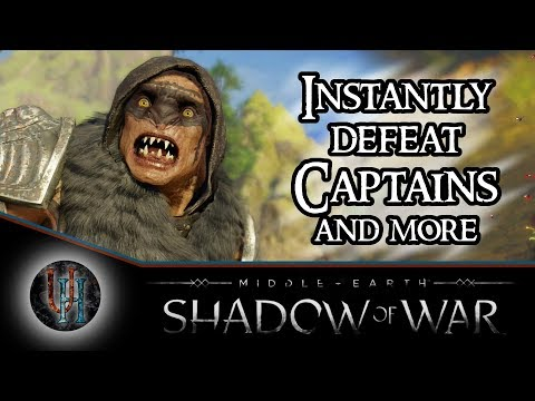 Middle-Earth: Shadow of War - How to Instantly Defeat Captains (Patched) + Fast Leveling Up