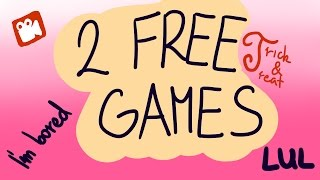 [I'm bored] Two Free Games