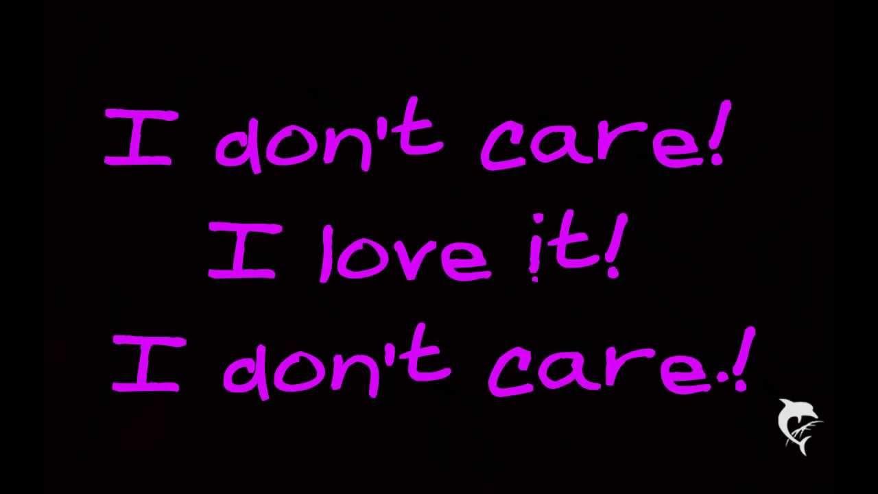I don t care i love you lyrics