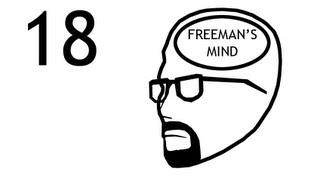 Freeman's Mind: Episode 18