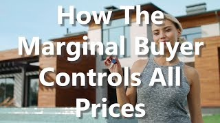How The Marginal Buyer Controls All Prices