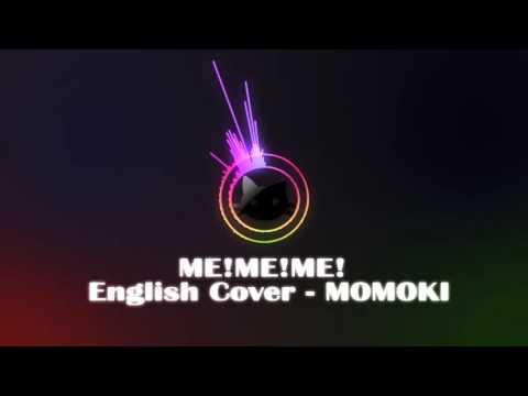 ME!ME!ME! - English cover by M0M0KI