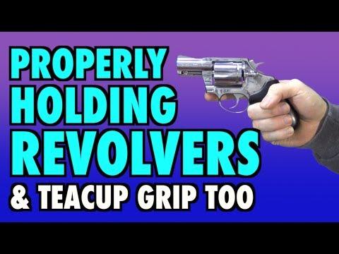 Proper Revolver Grip (& The Teacup Too)