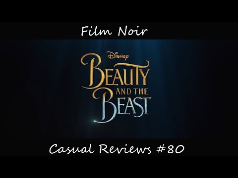 Casual Reviews #80 - Beauty and the Beast 2017
