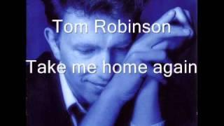 Watch Tom Robinson Take Me Home Again video