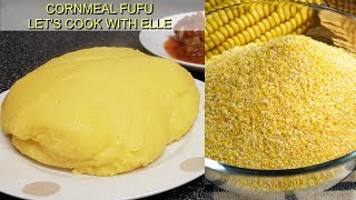 HOW TO MAKE FUFU | Cornmeal foufou
