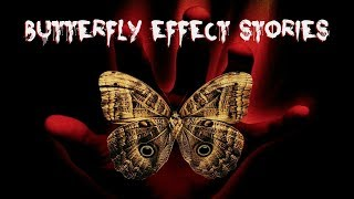 9 Chilling TRUE Butterfly Effect Stories