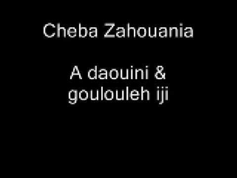 Cheba Zahouania  A daouini & goulouleh iji