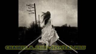 CHAIRUL A LULI  - (COVER) PILU