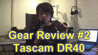 Gear Review #2 - Tascam DR40 Digital Recorder