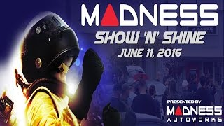 MADNESS Show N