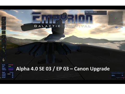 Empyrion Galactic Survival Alpha 4.0   Season 03 EP 03   Canon Upgrade
