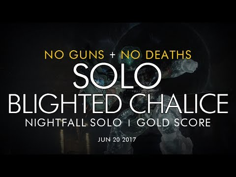 Destiny -  Solo No Guns Blighted Chalice Nightfall (Gold) - June 20, 2017 - Weekly NF Solo