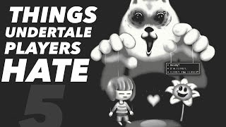 5 Things Undertale Players HATE