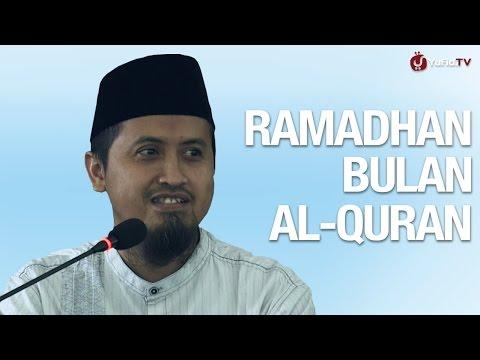 Ramadhan Tiba, Ramadhan Bulan Al-Quran - Ustadz Abdullah Zaen, MA