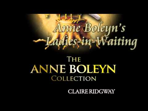 "Trailer for ""The Anne Boleyn Collection"" by Claire Ridgway"