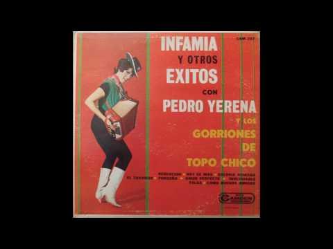 Pedro Yerena y los Gorriones de Topo Chico – Infamia y Otros Éxitos – 1967 -  LP