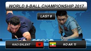 Kaci Eklent - Ko Ar Ti | World 9-BALL Championship 2017 | Last 8