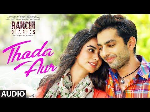 download lagu Ranchi Diaries: Thoda Aur  Arijit Singh Palak M gratis