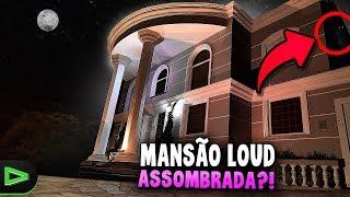 A MANSÃO LOUD ESTÁ ASSOMBRADA???! NÃO ACREDITEI!!