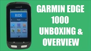 Garmin Edge 1000 Unboxing & Overview