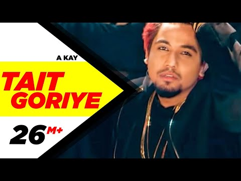 Tait Goriye| A Kay | Latest Punjabi Video Download