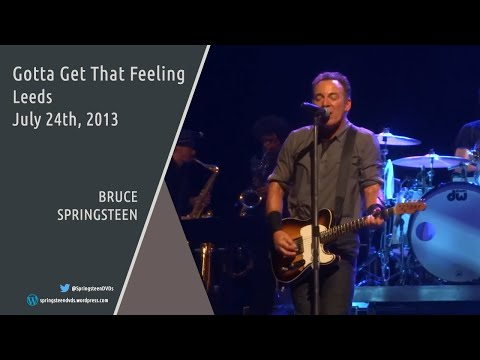 Bruce Springsteen | Gotta Get That Feeling - Leeds - 24/07/2013 (Multicam mix/Dubbed audio)