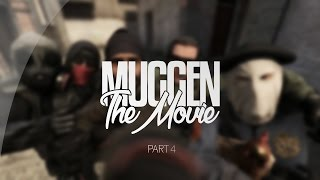MUGGEN THE MOVIE PART 4 | CSGO FAIL/FUNNY MONTAGE