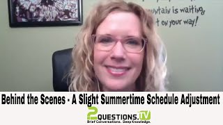 A Behind the Scenes Show: Summer Changes