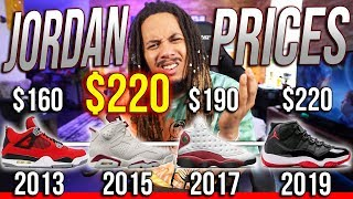 THE RISE IN JORDAN PRICES OVER THE YEARS ! IS JORDAN BRAND FINESSING US ?
