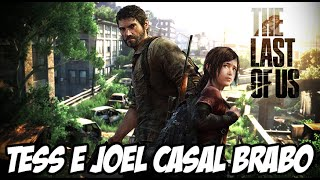 The Last of Us Remastered PS4 #2 - Tess e Joel, o casal mais BRABO