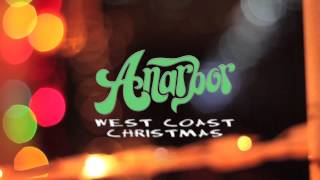 Watch Anarbor West Coast Christmas video