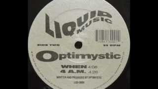 Optimystic - When (Trust Me EP 1991)