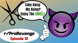 r/Prorevenge: Ep 10 Take Away Salon Employee's Raise? Enjoy The SMELL!