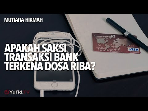 Apakah Saksi Transaksi Bank Terkena Dosa Riba? - Ustadz DR Sofyan Fuad Baswedan, MA.