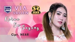 VIA VALLEN  - Karna Su Sayang {Cipt: Near}  [Official]