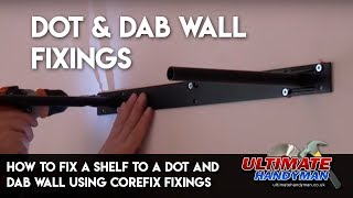 How to fix a shelf to a dot and dab wall using corefix fixings