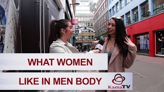 what women like in men body?