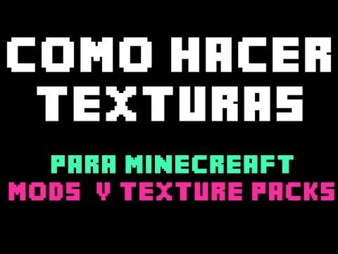 Como hacer texturas para Minecraft ( Mods y Texture Packs)