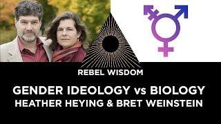 Bret Weinstein and Heather Heying - Gender Ideology vs Biology