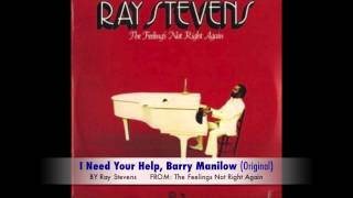 Watch Ray Stevens I Need Your Help Barry Manilow video