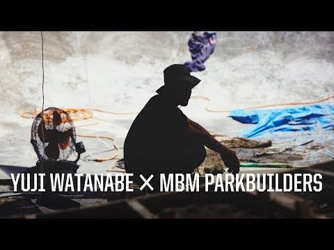 YUJI WATANABE × MBM PARKBUILDERS [VHSMAG]