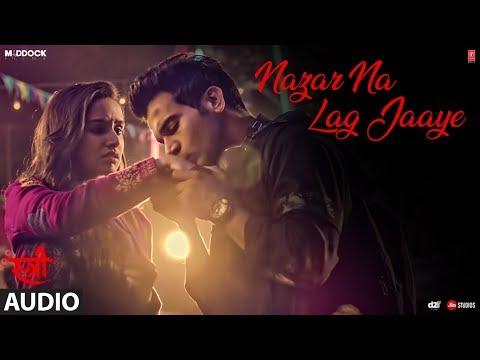 Nazar Na Lag Jaaye Full Audio | STREE | Rajkummar Rao, Shraddha Kapoor | Ash King & Sachin-Jigar